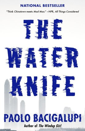 TheWaterKnife-Paolo Bacigalupi